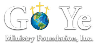 Go Ye Ministry Foundation, Inc.
